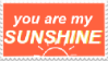 [F2U] You Are My Sunshine Stamp by testaccount0211