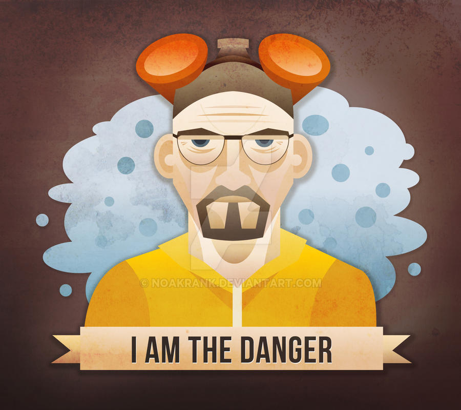 I am the Danger by noakrank