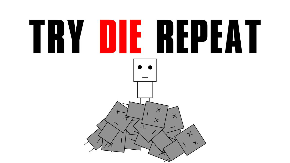 Try Die Repeat by PlusMann