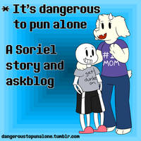 It's Dangerous to Pun Alone! by feraIigatrs