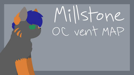 Millstone | OC Vent PMV MAP | Open