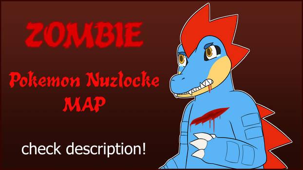 ZOMBIE - Pokemon Nuzlocke MAP [OPEN!] by feraIigatrs