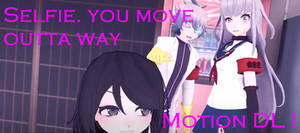 [MMD] Selfie. you move outta way Motion DL