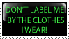 Don't label me by my clothes. by Fay-Ray