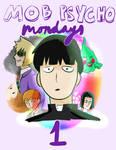 Mob Psycho Mondays 1 by CosmicDib
