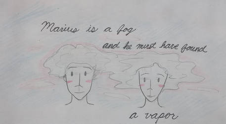 Marius is a fog...