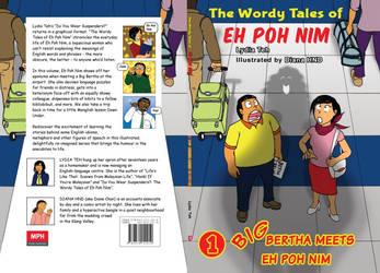 The Wordy Tales of Eh Poh Nim 1: Big Bertha
