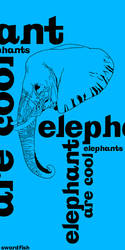 Elephants Are Cool by swordfishll
