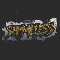 SHAMELESS /PSD ALBUM/ by Sheezus