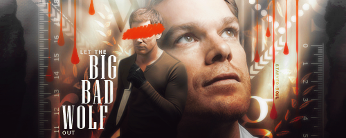 #9 Big bad wolf - Dexter themed signature banner by Starved-Soul