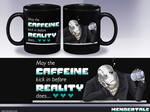 Mendertale - FAKE MERCH - Mug Caffeine and Reality