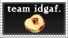 Team IDGAF Stamp by jaubrey