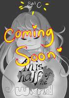 COMING SOON: This Half of the World by LilSweetSalt