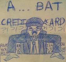 A Bat Credit Card?! by KirikoAsakura
