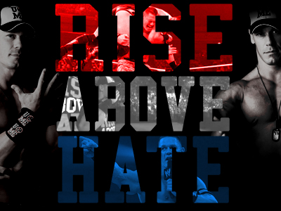 RISE ABOVE HATE - CENA by StylezFX on DeviantArt  RISE ABOVE HATE...