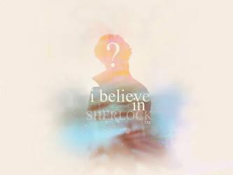 I believe in Sherlock by TrRracy