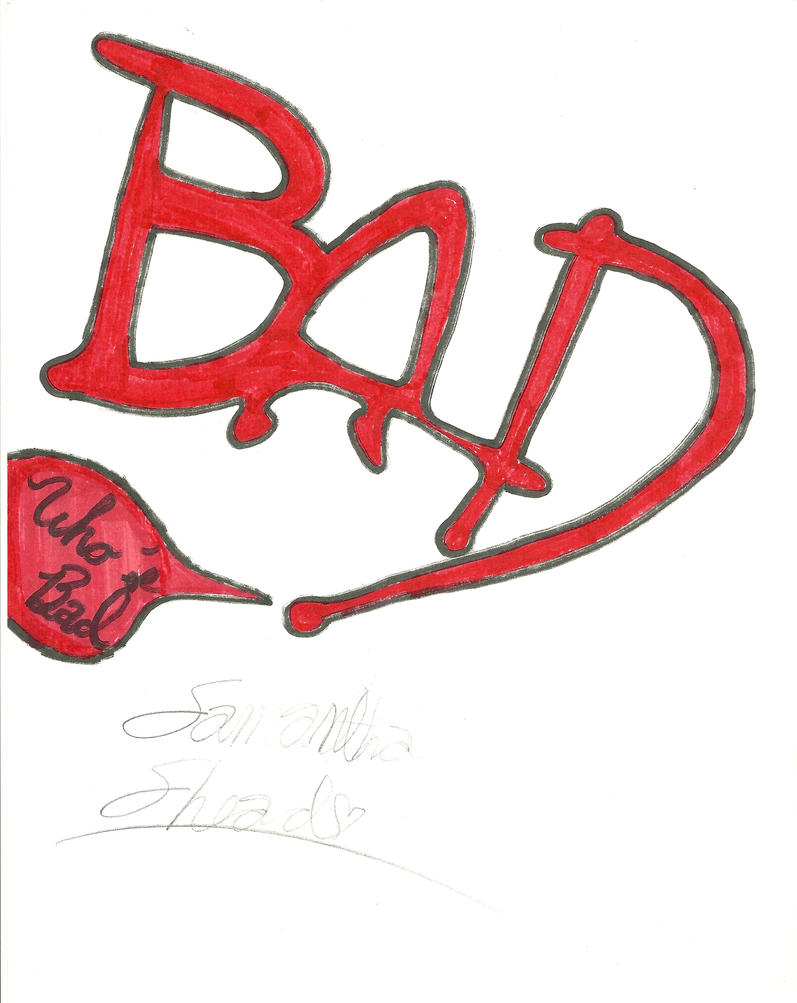 Who's BAD? by BabysmoothMJ01
