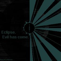 Eclipse.Evil has come