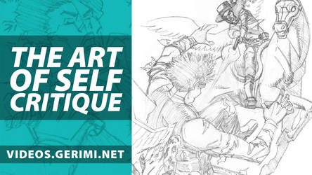 The Art of Self Critique by gerimib