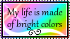 My life is made of bright colors by TheAskewBox