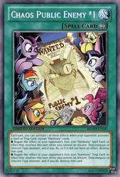 Chaos Public Enemy #1 (MLP): Yu-Gi-Oh! Card by PopPixieRex