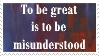 Emerson: To be great is to be misunderstood. by EnigmaticBibliophile