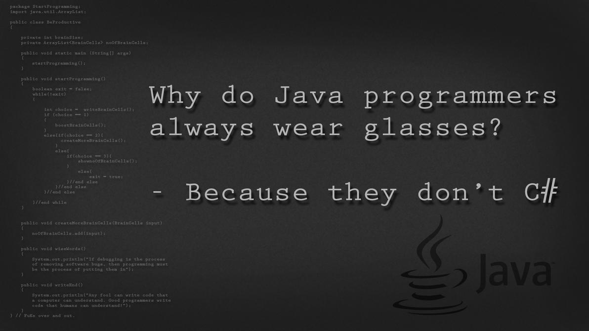 Why do java programmers always wear glasses? by FuKe on ...