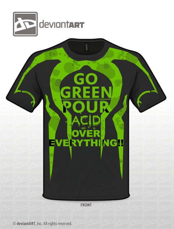 5fa147bfb Go Green T-shirt Design by BARRICADE4EVA on DeviantArt