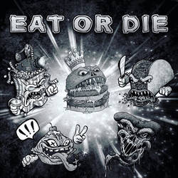 EAT OR DIE Vol. 1 by MintyFreshThoughts