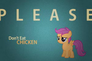 PLEASE, Don't eat Chicken. (Scootaloo wallpaper) by maxtervamp