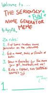 The Name Generator Meme by glittermiilk