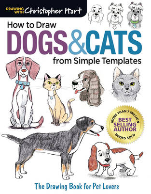 How to Draw Dogs and Cats from Simple Templates by Christopher-Hart
