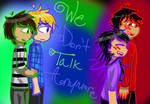 We Don't Talk Anymore~