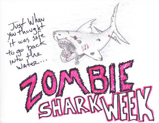 Zombie Shark Week...