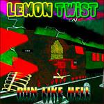 Lemon Twist - Run Like Hell