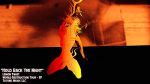 [Music Video] Lemon Twist - Hold Back The Night