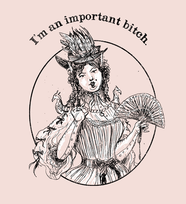I'm An Important Bitch by HillaryWhiteRabbit