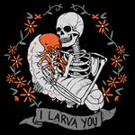 I Larva You