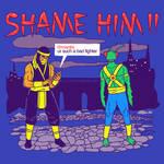 Shame Him!!