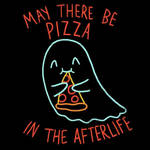 Pizza In The Afterlife