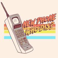 New Phone Who Dis? by HillaryWhiteRabbit