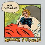Morning Struggles