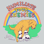 Humiliate Your Enemies