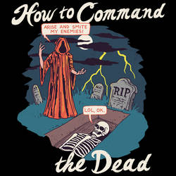 How To Command The Dead by HillaryWhiteRabbit