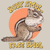Body Smol, Face Swol