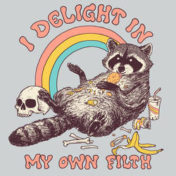 I Delight In My Own Filth
