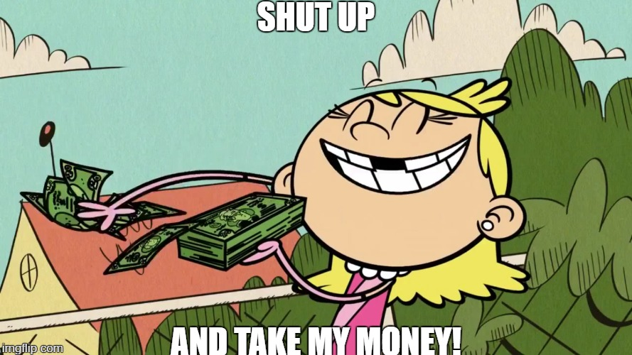 shut up and take my money by funnytime77 on deviantart