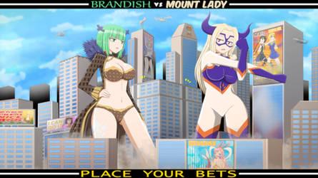 Brandish VS Mount Lady Showdown