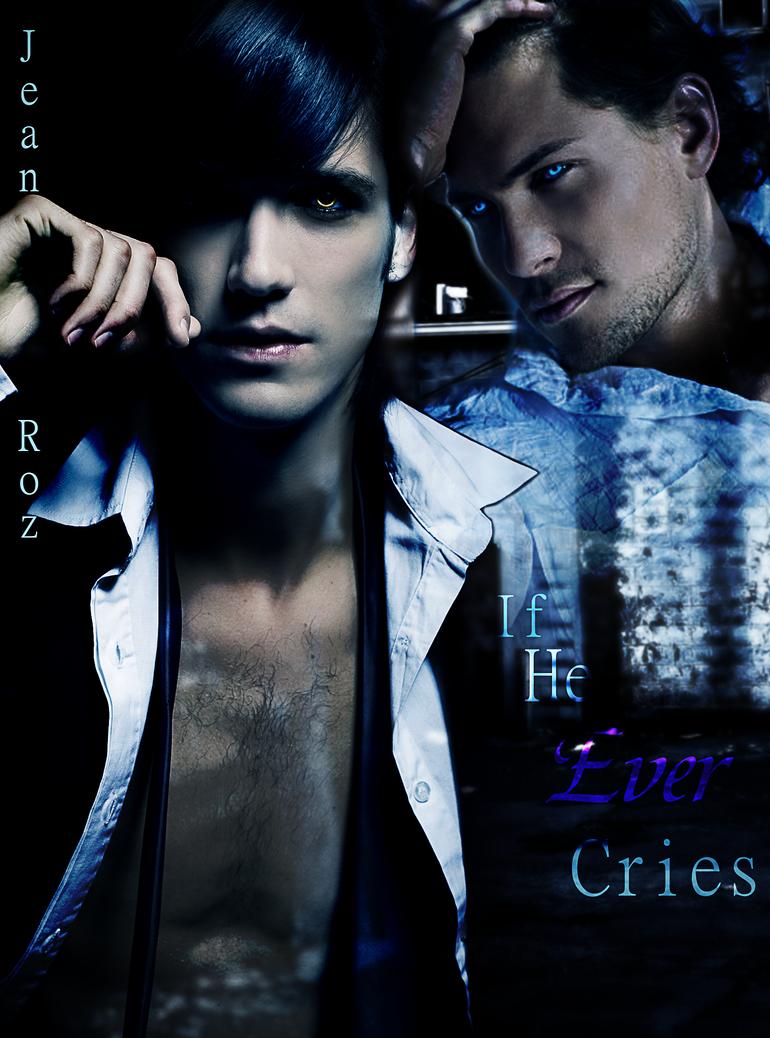 if_he_ever_cries_3_by_kmsnead-d6ek4f7.pn