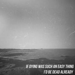 If Dying Was Such An Easy Thing